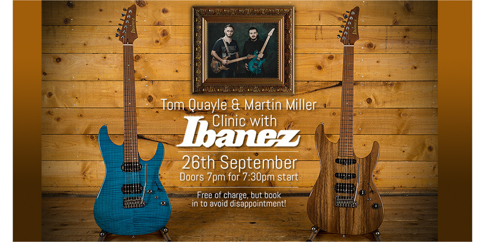 Ibanez Clinic with Tom Quayle & Martin Miller