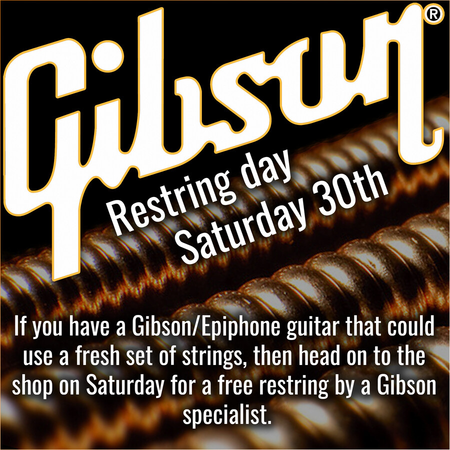 Gibson Restring day - Saturday 30th March